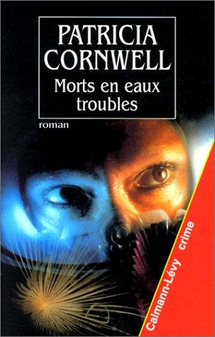 Morts en eaux troubles by Cornwell P.
