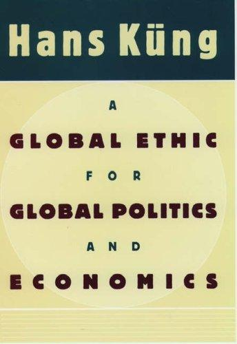 Download A global ethic for global politics and economics