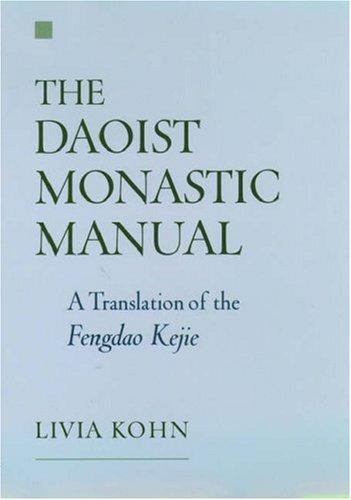 The Daoist Monastic Manual by Livia Kohn