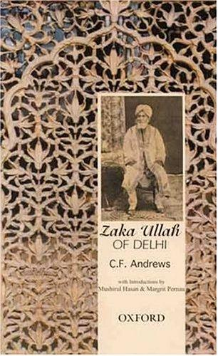 Zaka Ullah of Delhi by Andrews, C. F.