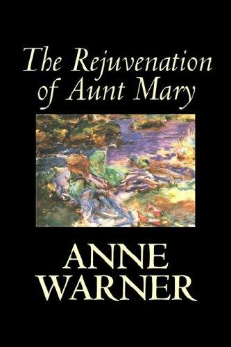 Download The Rejuvenation of Aunt Mary
