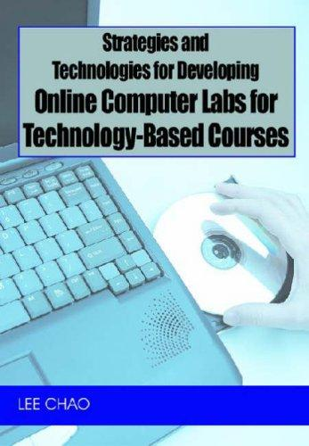 Download Strategies and Technologies for Developing Online Computer Labs for Technology-based Courses