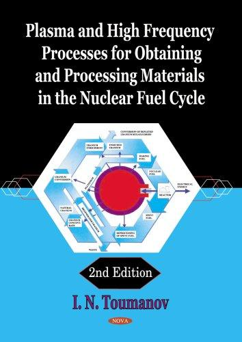 Download Plasma and High Frequency Processes for Obtaining and Processing Materials in the Nuclear Fuel Cycle