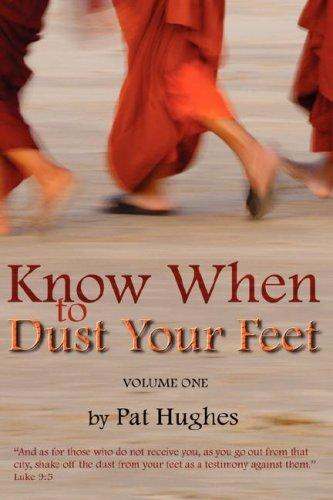 Know When To Dust Your Feet #1 by Hughes, Pat