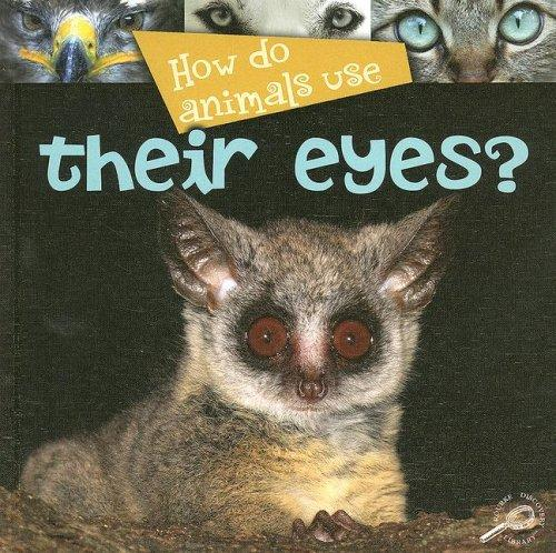 How Do Animals Use Their Eyes? (How Do Animals Useà) by Lynn M. Stone