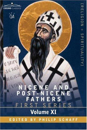 NICENE AND POST-NICENE FATHERS: First Series, Volume XI St. Chrysostom by Philip Schaff