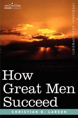 Download How Great Men Succeed