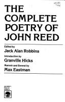 The complete poetry of John Reed by Reed, John