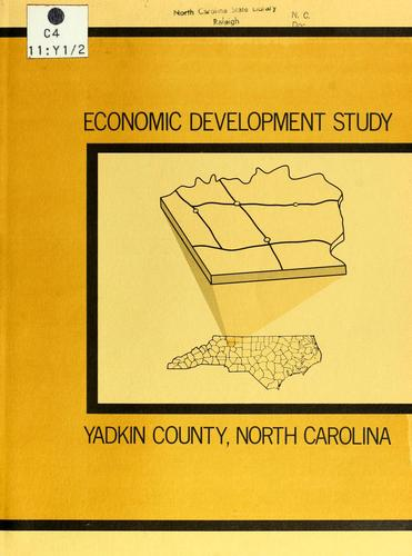 Economic development study, Yadkin County, North Carolina by North Carolina. Division of Community Planning