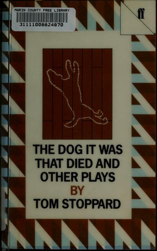 The dog it was that died, and other plays by Tom Stoppard