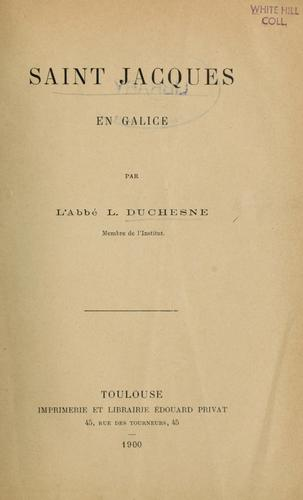 Saint Jacques en Galice by L. Duchesne
