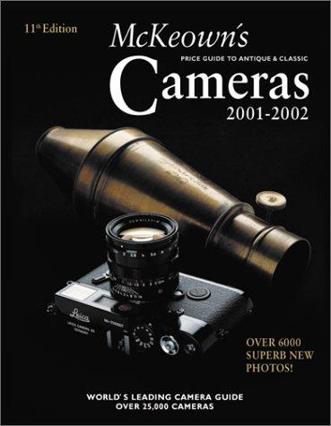 Image for McKeown's Price Guide to Antique & Classic Cameras 2001-2002 (11th Edition)(PRICE GUIDE TO ANTIQUE AND CLASSIC CAMERAS)