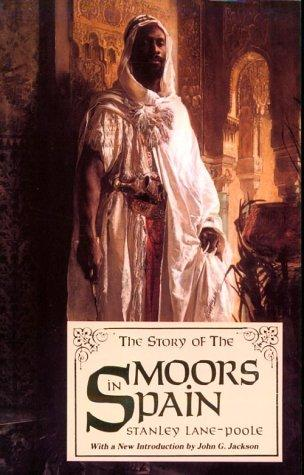 Story of the Moors in Spain by Stanley Lane-Poole