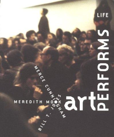 Image for Art Performs Life: Cunningham/Monk/Jones