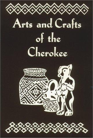 Download Arts and Crafts of the Cherokee