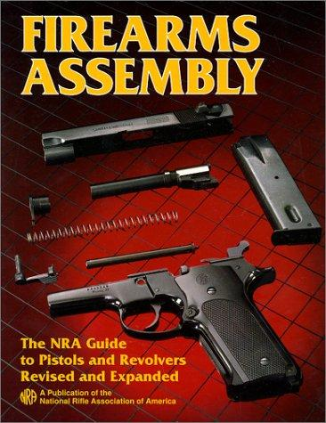 Image for Firearms Assembly : The NRA Guide to Pistols and Revolvers, Item# 01590
