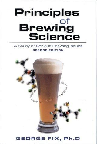 Image for Principles of Brewing Science: A Study of Serious Brewing Issues (Second Edition)
