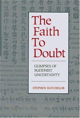 The faith to doubt by Stephen Batchelor