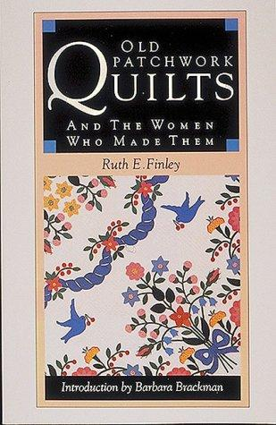 Old patchwork quilts and the women who made them