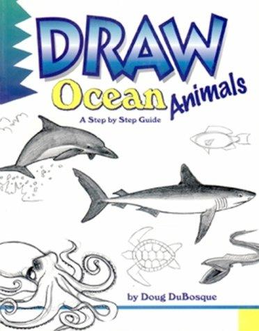 Draw! ocean animals by D. C. DuBosque