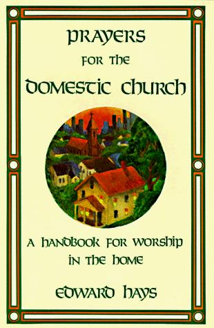 Download Prayers for the Domestic Church