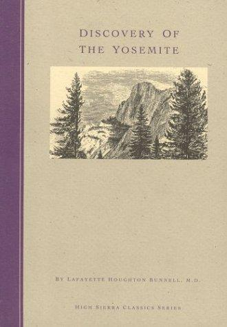Download Discovery of the Yosemite and the Indian War of 1851 which led to that event