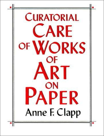 Download Curatorial care of works of art on paper