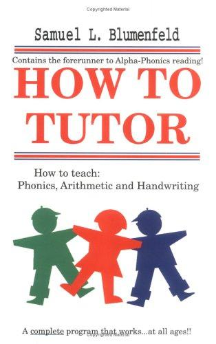 How to tutor by Samuel L. Blumenfeld