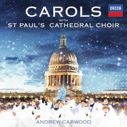 Carols with St Paul's Cathedral Choir by St Paul's Cathedral Choir ,   Andrew Carwood