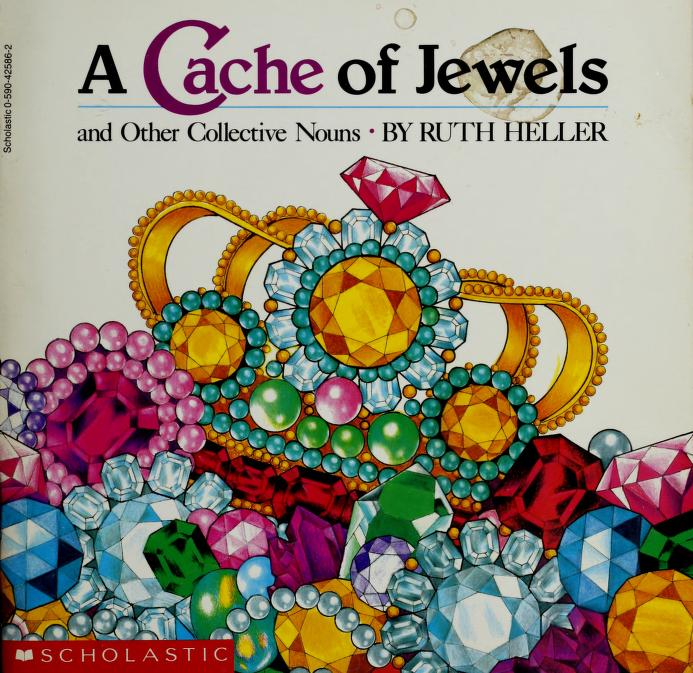 A Cache of Jewels by Ruth Heller