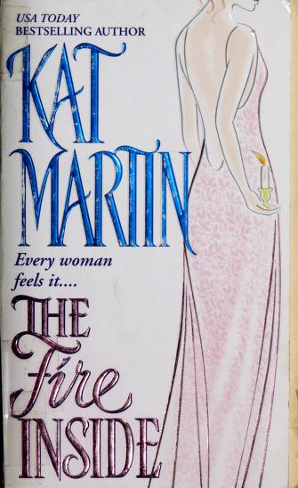 Cover of: The Fire Inside   Kat Martin