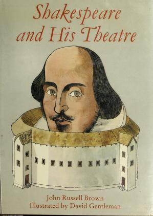 Cover of: Shakespeare and his theatre | John Russell Brown