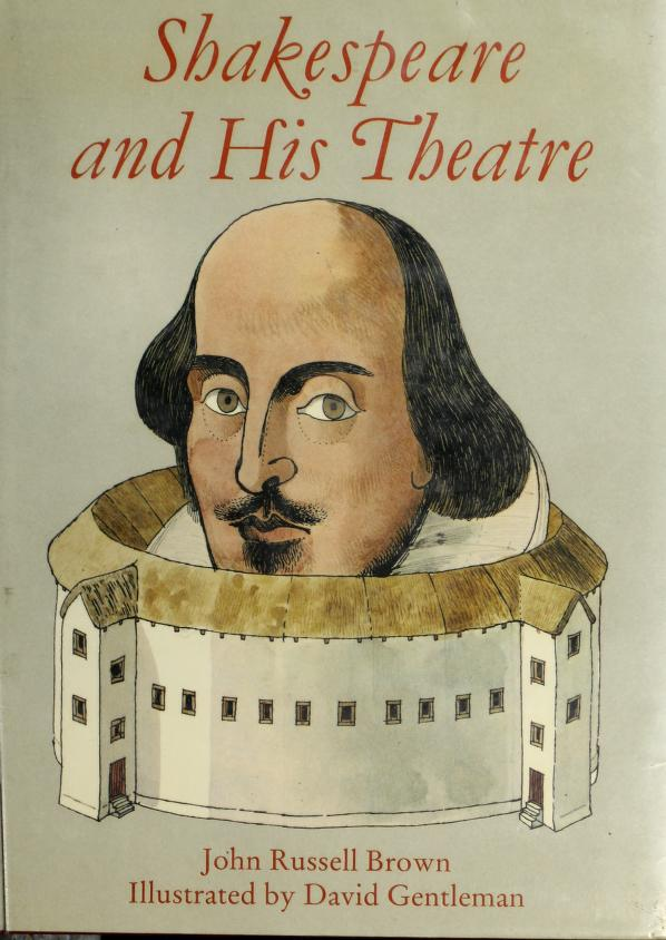Shakespeare and his theatre by John Russell Brown