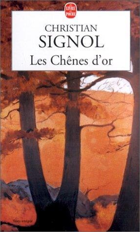 Les chenes d'or by Christian Signol