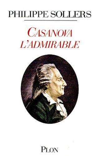 Casanova l'admirable by Philippe Sollers