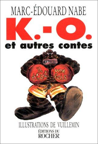 K.-O. et autres contes by Marc-Edouard Nabe