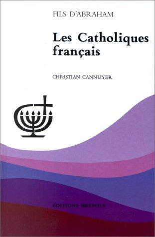 Les catholiques français by Christian Cannuyer