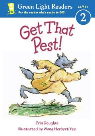 Get That Pest! (Green Light Readers Level 2) by Erin Douglas