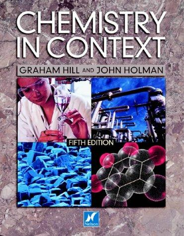 Chemistry in Context by John S. Holman, Graham Hill