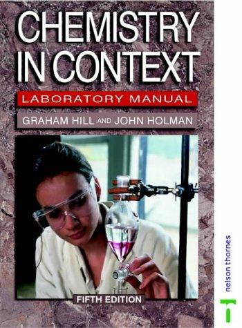 Chemistry in Context by Graham Hill, John S. Holman