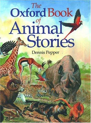 The Oxford book of animal stories by [compiled by] Dennis Pepper.