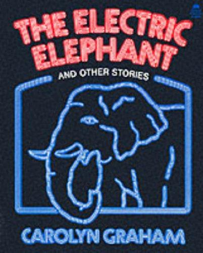 The electric elephant, and other stories by Carolyn Graham