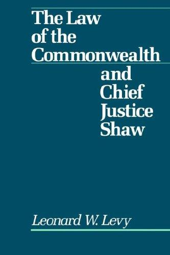 The law of the commonwealth and Chief Justice Shaw by Leonard Williams Levy
