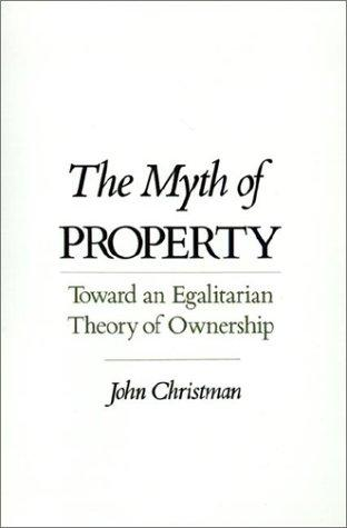 The myth of property by John Philip Christman