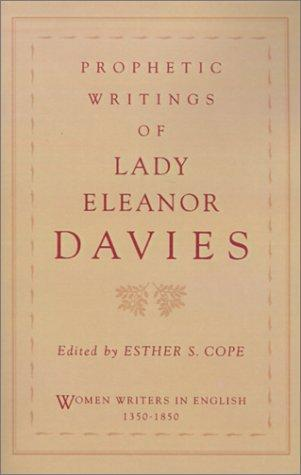 Prophetic writings of Lady Eleanor Davies by Douglas, Eleanor Lady