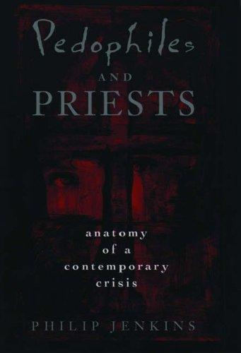 Pedophiles and priests by Philip Jenkins