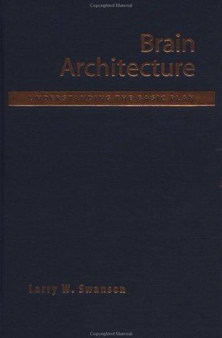 Brain Architecture by Larry W. Swanson