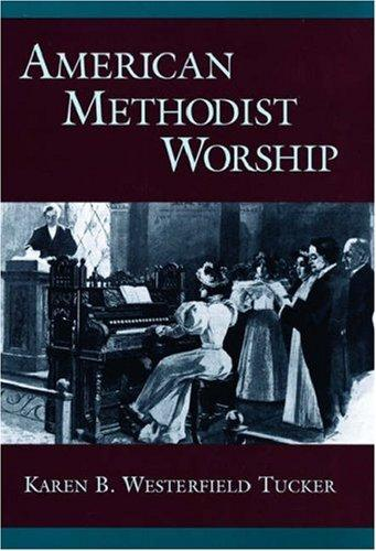 American Methodist worship by Karen B. Westerfield Tucker