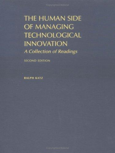 The human side of managing technological innovation by edited by Ralph Katz.
