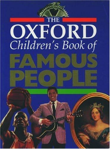 The Oxford children's book of famous people. by